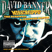 Mississippi-The Screwed and Chopped Album by David Banner