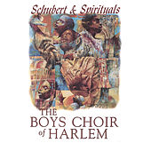 Schubert & Spirituals von The Boys Choir of Harlem