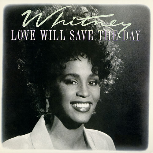 Love Will Save The Day von Whitney Houston