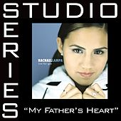 My Father's Heart [Studio Series Performance Track] by Rachael Lampa