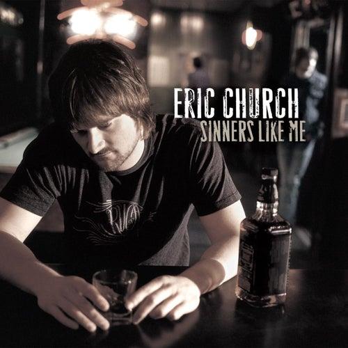 Sinners Like Me by Eric Church