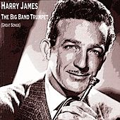 The Big Band Trumpet (Great Songs) de Harry James