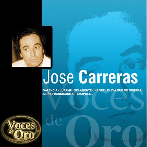 Voces de Oro : José Carreras by José Carreras