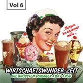 Wirtschaftswunder-Zeit, Vol. 6 (Die größten Schlager 1949 - 1960) de Various Artists