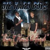 Aint Hard 2 Find de Die Hard Boyz