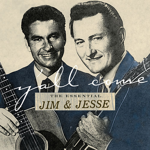 Y'All Come: The Essential Jim... by Jim and Jesse