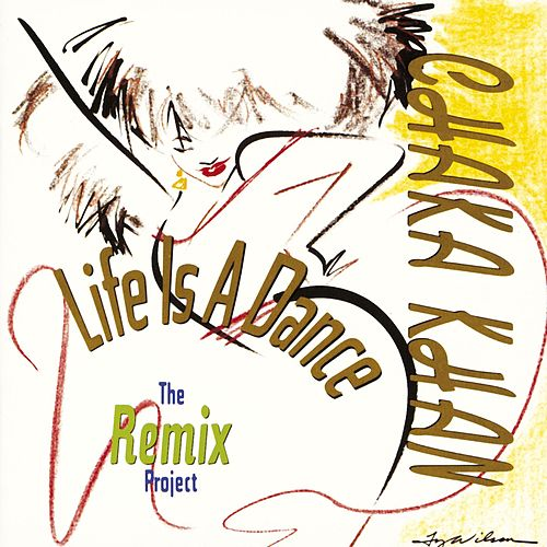 Life Is A Dance: The Remix Project by Chaka Khan