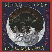 Hard Wired in Ljubljana Live by Dead Moon