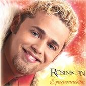 É Preciso Acreditar de Robinson Monteiro