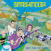 Get The Picture by Smash Mouth