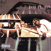 Take A Ride by Jayo Felony