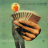 Mag Earwhig! de Guided By Voices
