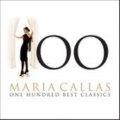 Maria Callas - 100 Best Classics by Maria Callas