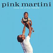 Hang On Little Tomato de Pink Martini