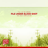 Fill in the Breaks: File Under Blood Shot by Various Artists