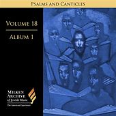 Milken Archive Volume 18, Album 1: Psalms and Canticles - Jewish Choral Art in America by Various Artists