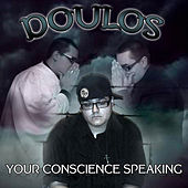 Your Conscience Speaking by Doulos