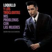 Mis Problemas Con Las Mujeres von Loquillo Y Los Trogloditas