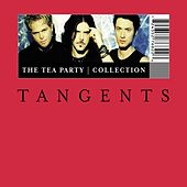 Tangents - The Tea Party Collection de The Tea Party