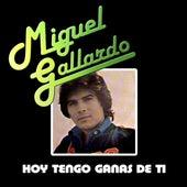 Hoy Tengo Ganas De Ti de Miguel Gallardo