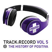 Positiva Presents.....Track Record Vol. 5 by Various Artists
