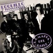 La Mafia del Baile de Loquillo Y Los Trogloditas