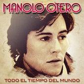 Todo El Tiempo Del Mundo de Manolo Otero