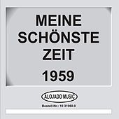 Titel: Meine schönste Zeit 1959 - Artist: Various Artists by Various Artists