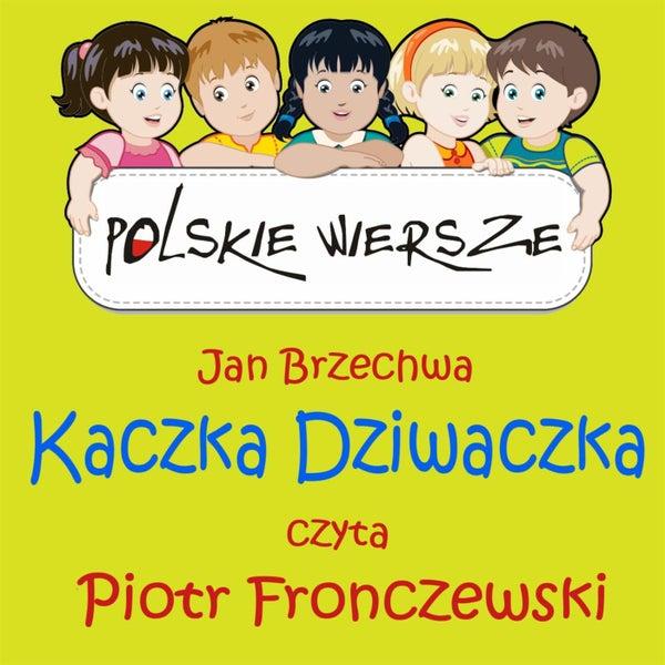 Polskie Wiersze Jan Brzechwa Kaczka Dziwaczka Single