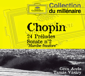 Chopin: 24 Préludes; Sonata No.2