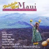 Holoholo Mai: Maui by Various Artists