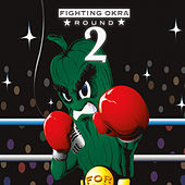 Fighting Okra: Round 2 by Various Artists