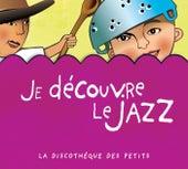 Je Découvre Le Jazz de Various Artists