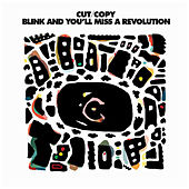 Blink And You'll Miss A Revolution de Cut Copy