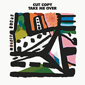 Take Me Over de Cut Copy