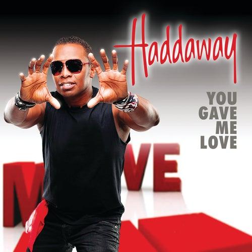 You Gave Me Love de Haddaway