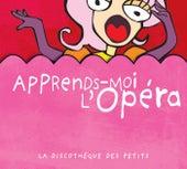 Apprends-moi l'opéra de Various Artists