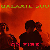 On Fire de Galaxie 500