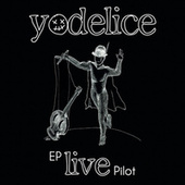 EP Live Pilot de Yodelice