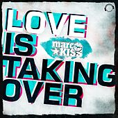 Love Is Taking Over (Remix Bundle) by Marc Kiss