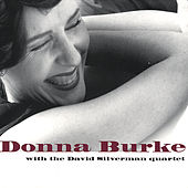 Donna Burke With The David Silverman Quartet by Donna Burke