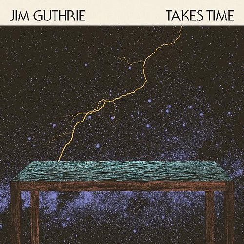 Takes Time by Jim Guthrie