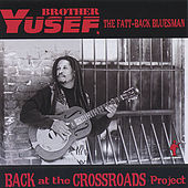 Back At The Crossroads Project by Brother Yusef