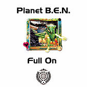 Full On by Planet B.E.N.