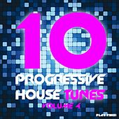 10 Progressive House Tunes, Vol. 4 by Various Artists