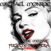 Me Mozart / Fuck the Orchestra by Michael Monroe