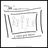 L'odio più dolce (Bootleg Releases) by Lu