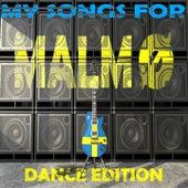 My Songs for Malmö, Vol. 9, Dance Edition (Meine Songs Für Malmö, Top 10 Dance, Dubstep) by Various Artists