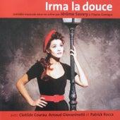 Irma la douce (Comédie musicale mise en scène par Jérôme Savary à l'Opéra Comique) by Various Artists