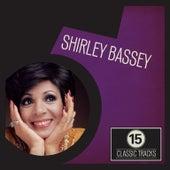 15 Classic Tracks: Shirley Bassey by Shirley Bassey